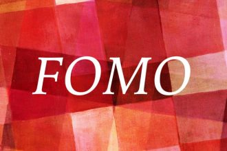 FOMO: Fear of missing out.